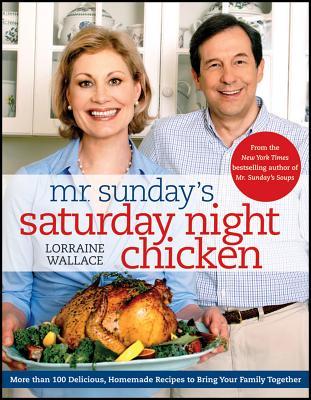 Mr. Sunday's Saturday Night Chicken By Wallace, Lorraine