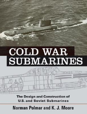 Cold War Submarines By Polmar, Norman/ Moore, Kenneth J.